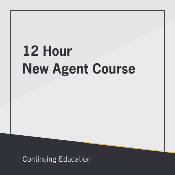12 Hour New Agent Course
