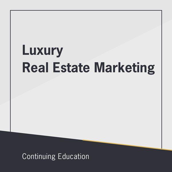 Luxury Real Estate Marketing class