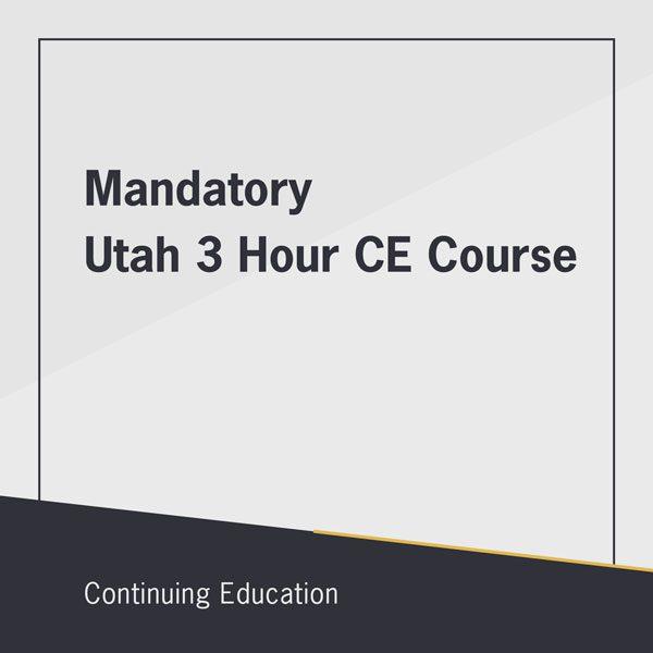 Mandatory Utah 3 Hour CE Course