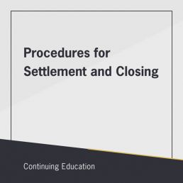 Procedures for Settlement and Closing