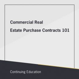 Commercial real estate purchase contracts 101